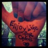 enjoy life for once